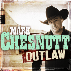 Mark Chesnutt - Outlaw (Album Cover)