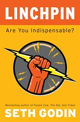 Seth Gordin's Linchpin: Are You Indispensable?