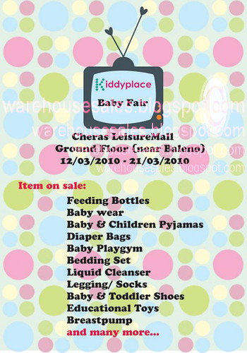 12  - 21 Mar: Kiddyplace Baby Fair @ Cheras Leisuremall