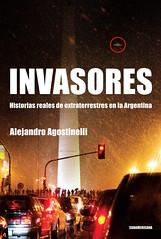 Invasores. Historias reales de extraterrestres en la Argentina (Sudamericana, 2009)