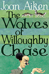 4361800444 96da1f6ac6 m Top 100 Childrens Novels #57: The Wolves of Willoughby Chase by Joan Aiken