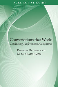 Conversations that Work by Association of College amp Research Libraries