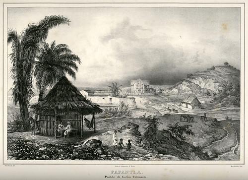 023- Papantla pueblo de indios totonacos-Voyage pittoresque et archéologique dans la partie la plus intéressante du Mexique1836-Carl Nebel
