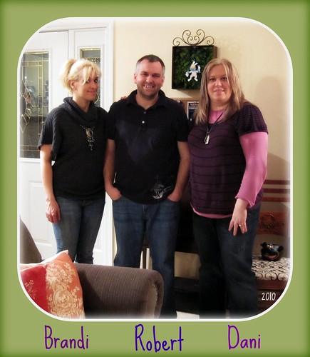 Brandi, Rober and I