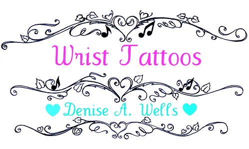 Girly Wrist Tattoos by Denise A. Wells