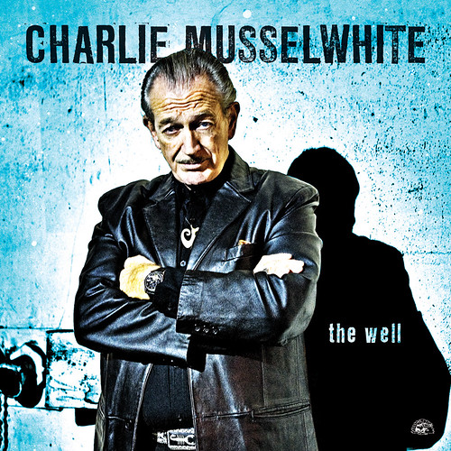 CHARLIE MUSSELWHITE - The Well (CD)