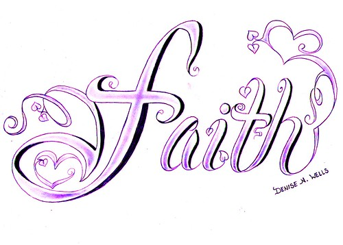 Faith Tattoo Design by Denise A. Wells. More tattoo designs and artwork can