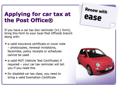 Post Office is right, it's car tax, not road tax!