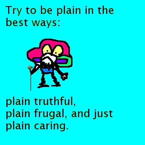 Try to be plain