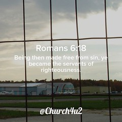 "Romans 6-18 ""Being then made free from sin, ye became the servants of righteousness."" (@CHURCH4U2) Tags: bible verse pic"