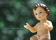 Bienaventurados (--Aponguao--) Tags: del happy navidad la los child bokeh jesus paz que merry feliz chirstmas niño 2009 por porque 2010 ellos hijos hollydays divino seran bienaventurados trabajan altisimo llamados beyondbokeh