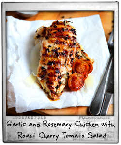 Garlic and Rosemary Chicken with Roast Cherry Tomato Salad