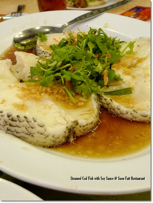 Steamed Cod Fish @ Soon Fatt Restaurant, Ipoh
