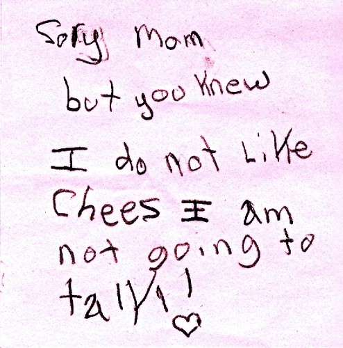 Sorry Mom but you knew I do not like cheese I am not going to talk!