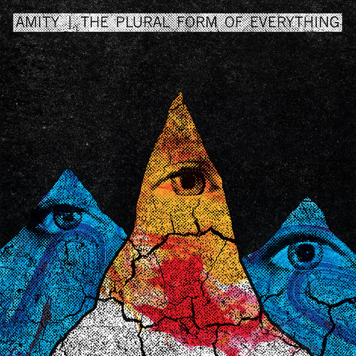 Amity | The Plural Form of Everything