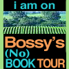 I am on Bossy's (No) Book Tour