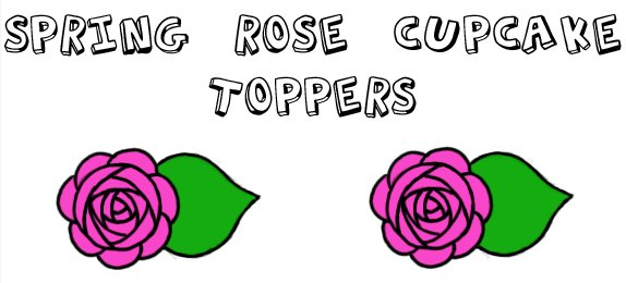 Spring Rose Cupcake Toppers title