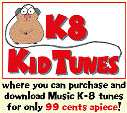 "K-8 Kids Tunes A ""kid friendly"" website where students can download many of their favorite songs,"