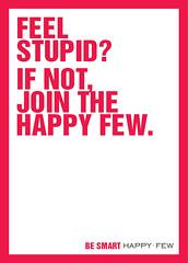 satoboy supporta happy few: BE SMART (SATOBOY SOCIAL VANDALISM NETWORK ACTIVISM GUERRILL) Tags: street streetart art smart poster happy stencil sticker diesel propaganda social few be vandalism network activism campaign guerrilla 2010 happyfew i satoboy besmart ilovestreetart bestupid