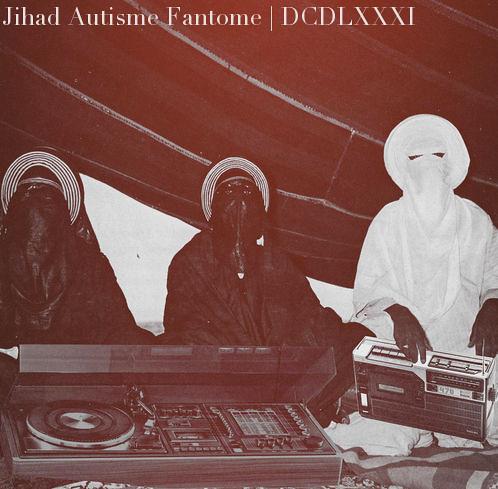 DCDL XXXI | Jihad Autisme Fantome