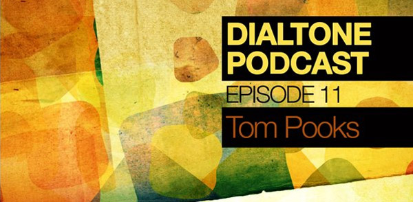 Dialtone Podcast Episode 11 | Tom Pooks (Image hosted at FlickR)