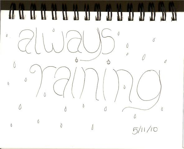 Always Raining sketch