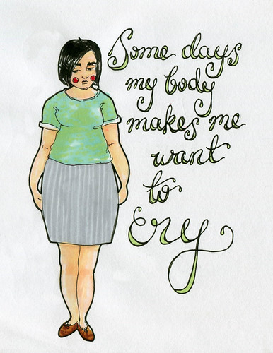 Some days my body makes me want to cry