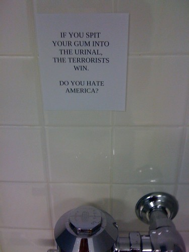 IF YOU SPIT YOUR GUM INTO THE URINAL, THE TERRORISTS. WIN. DO YOU HATE AMERICA?