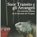 Assemblea Teatro (Torino. 2006). Suor Transito e gli Arcangeli, de Laura Pariani; dir. Lino Spadaro & Renzo Sicco