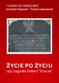 Życie po życiu czyli zagadka śmierci Oracza - Fundacja Pamiętamy - Kazimierz Krajewski i Tomasz Łabuszewski - czyta MarkD