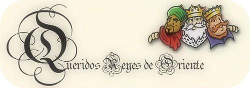 Queridos Reyes Magos de Oriente
