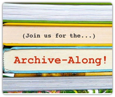 Introducing the Archive-Along! (Join Us!)