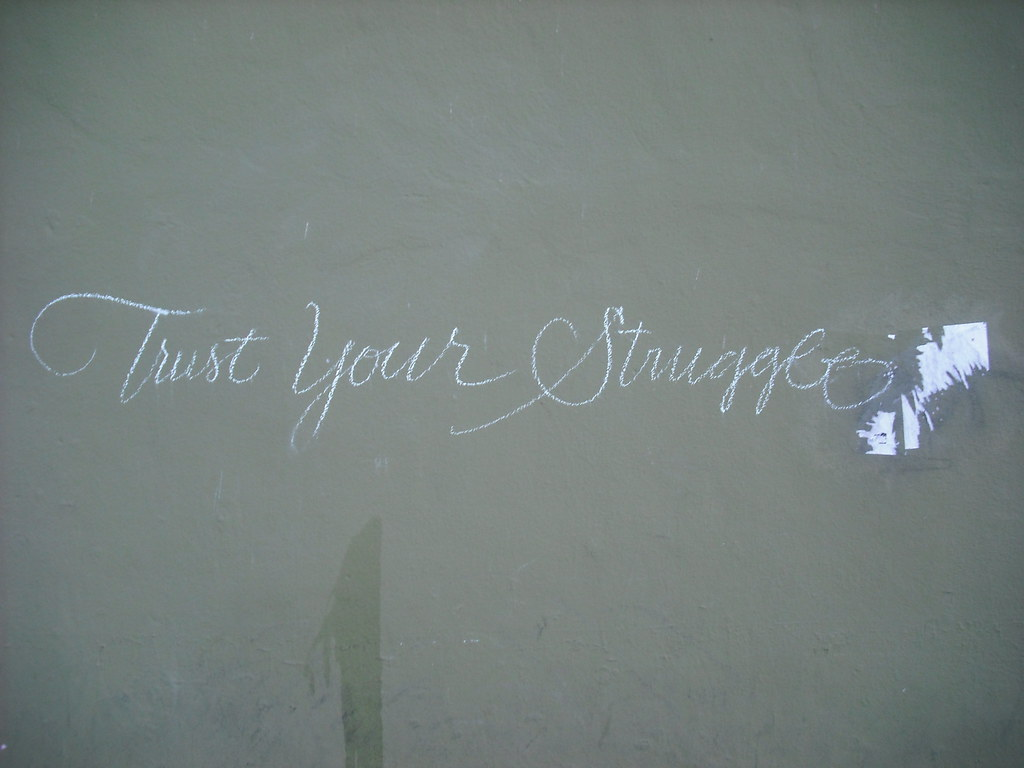 trust your struggle- Berkeley, Ca