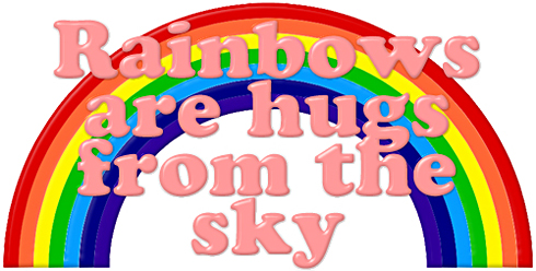rainbows are hugs from the sky