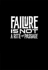 Failure is not a rite of passage