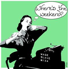 Where's the weekend? - huge print now available at Pimp Artworks (id-iom) Tags: urban london art typewriter work print graffiti cool stencil weekend yawn boring vandalism pimp brixton artworks idiom pimpartworks