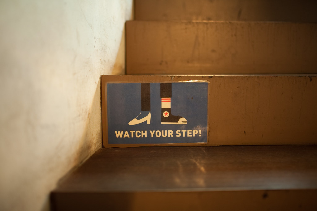 watch your step!