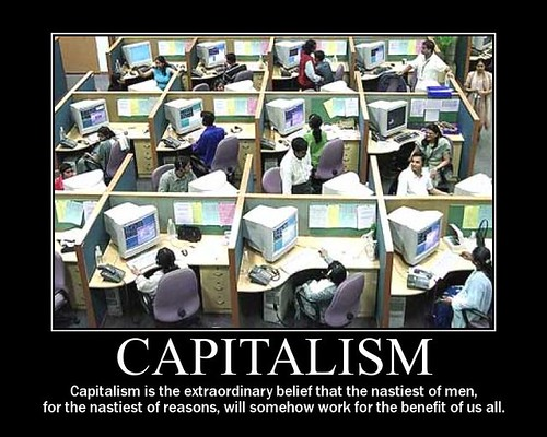 capitalism greed Greed and capitalism go hand in hand one is necessary for the other to exist greed can and should exist in our society as it's forces are used by entrepreneurs across the country and the world to develop and produce.