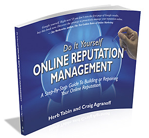 Do It Yourself Online Reputation Management: A Step-By-Step Guide To Building Or Repairing Your Online Reputation  by Herbert Tabin