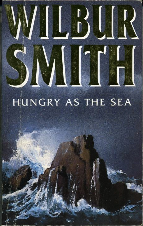 Hungry as the sea, by Wilbur SMITH