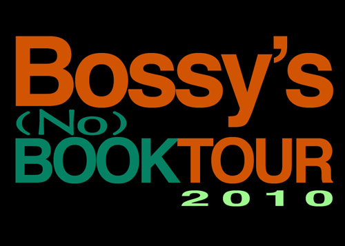 Everything You Ever Wanted To Know About Bossy's (No) Book Tour. But Were Too Smart To Ask