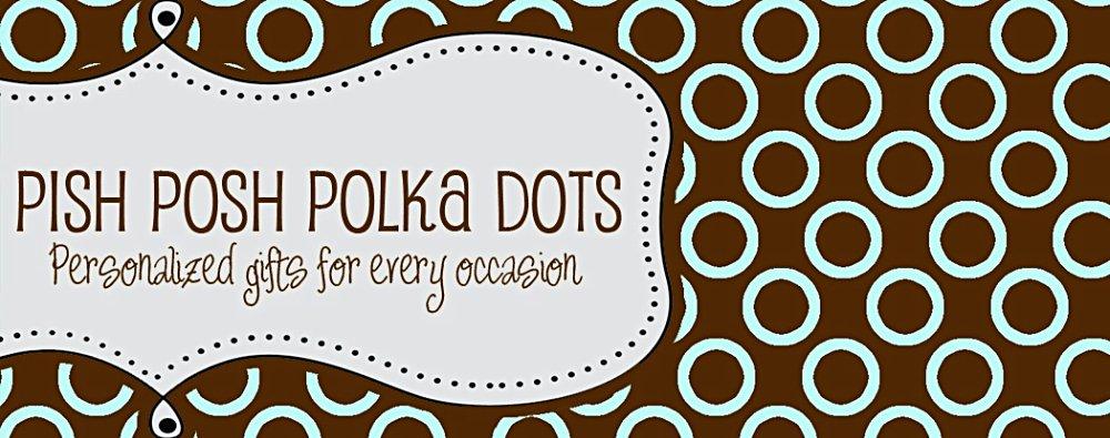 Pish Posh Polka Dots