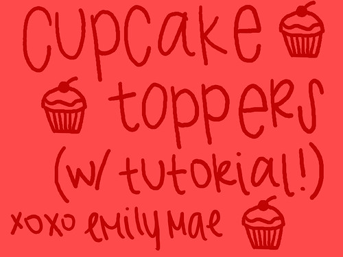 Cupcake Toppers (w/ tutorial!)