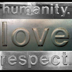 humanity. love. respect. (by B.S. Wise)