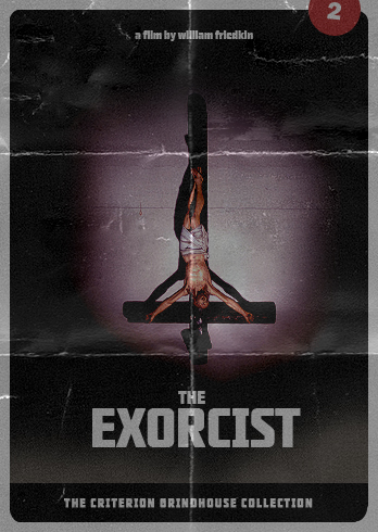 Criterion Grindhouse #2: The Exorcist
