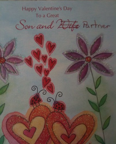 Happy Valentine's Day to a Great Son and <del>Wife</del> Partner.
