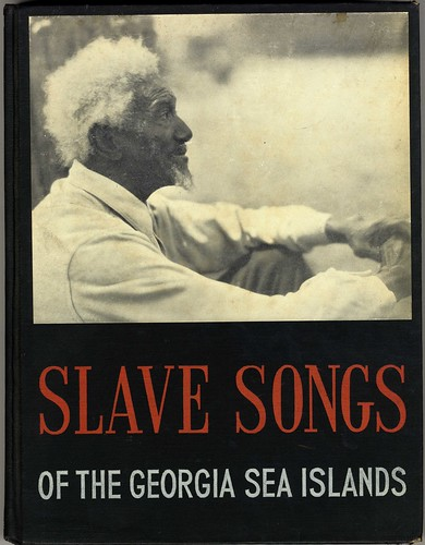 Slave songs of the Georgia Sea Islands / by Lydia Parrish