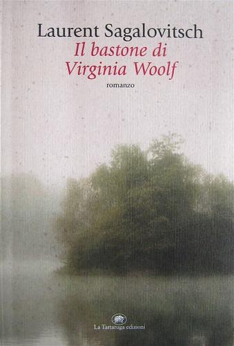 Laurent Sagalovitsch, Il bastone di Virginia Woolf, La Tartaruga 2010; art director: Mara Scanavino, alla cop.: ©Shutterstock (elab.), (part.), 1
