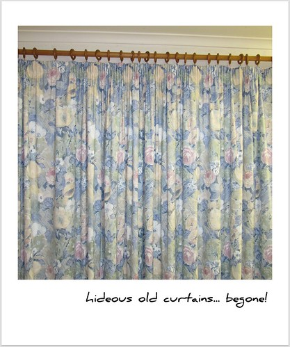 The old <hideous> curtains!