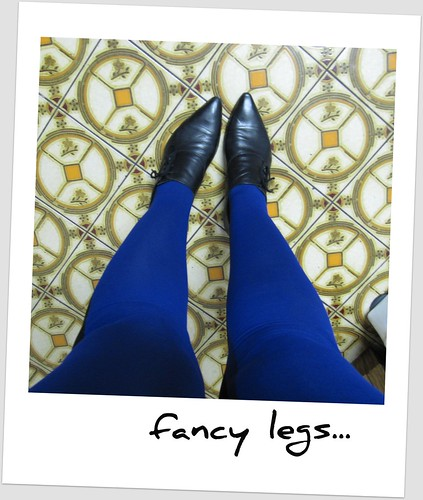 fancy legs.